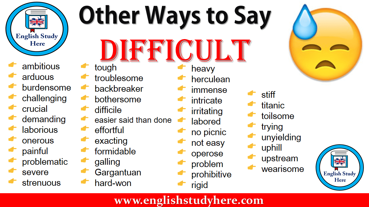 Other Ways to Say  DIFFICULT