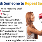 How to Ask Someone to Repeat Something