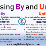 Using By and Until in English