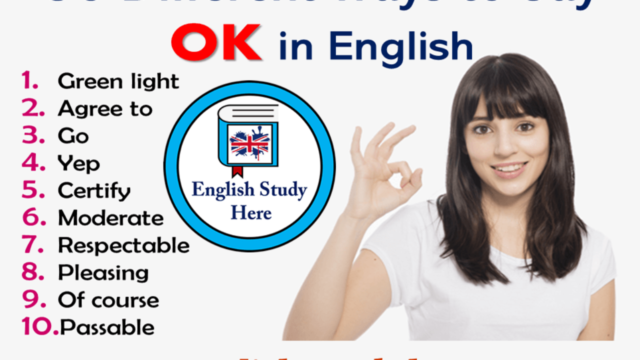 30 Different Ways To Say Ok In English English Study Here