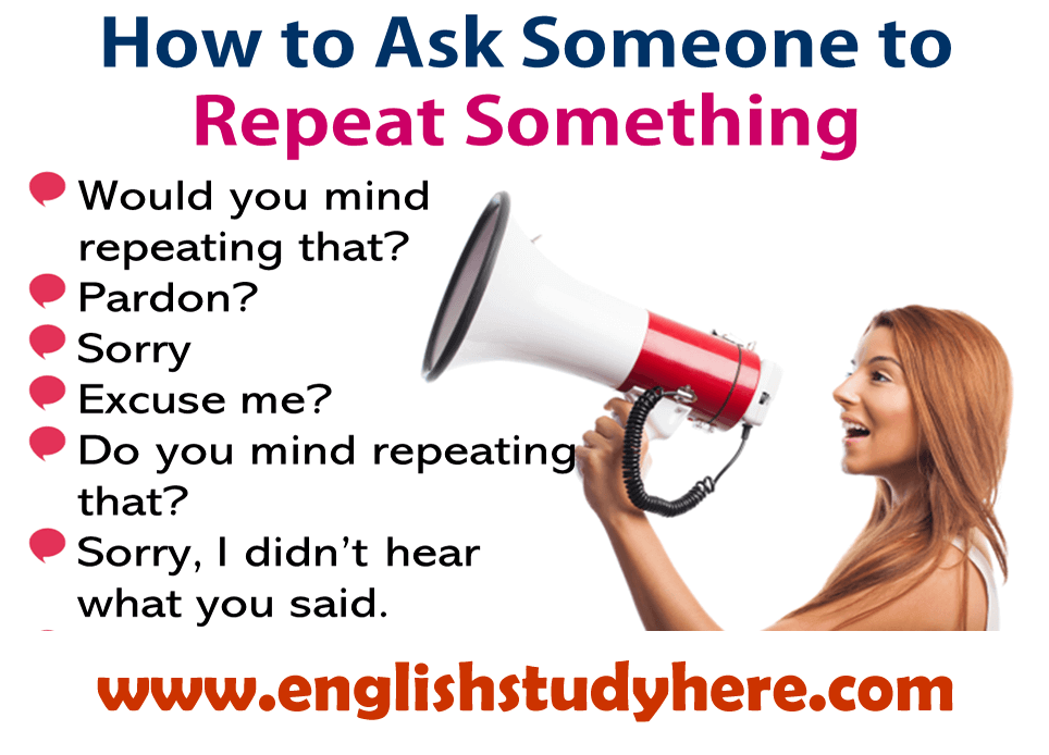 How to politely ask someone to repeat something in english